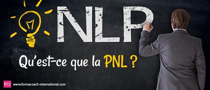 Qu'est-ce que la PNL ?